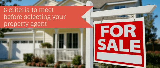 6 criteria to meet before selecting your property agent